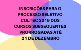 Inscrições prorrogadas – Processo Seletivo COLTEC 2019 – Cursos Subsequentes